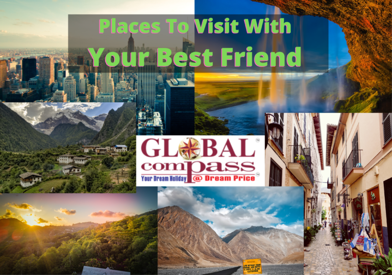 Places To Visit With Your Best Friend